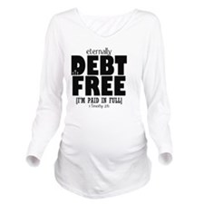 DebtFree2 Long Sleeve Maternity T-Shirt