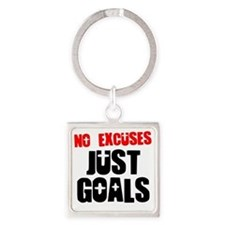 no-excuses-just-goals Square Keychain