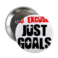 """no-excuses-just-goals 2.25"""" Button"""