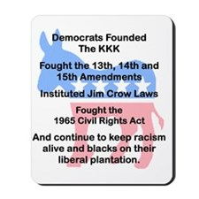 DEMOCRATS FOUNDED THE KKK.. Mousepad