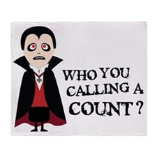 who you calling a count Throw Blanket