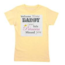 Welcome Home Daddy (Princess) Girl's Tee