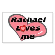 rachael loves me Rectangle Decal
