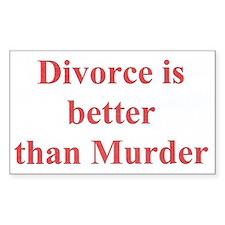 Divorce is better than murder Decal