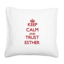 Keep Calm and TRUST Esther Square Canvas Pillow