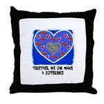 TOGETHER WE CAN MAKE A DIFFERENCE Throw Pillow