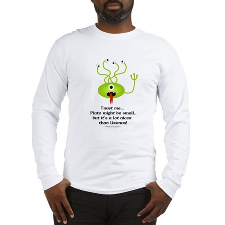 Alien from Pluto Long Sleeve T-Shirt
