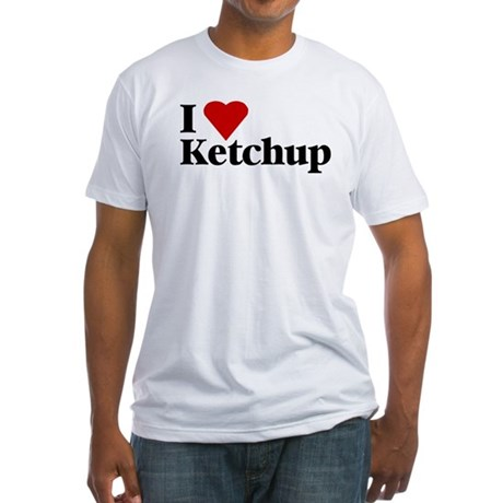 I love ketchup Fitted T-Shirt