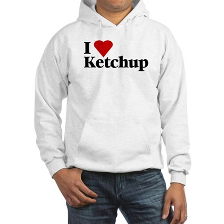 I love ketchup Hooded Sweatshirt