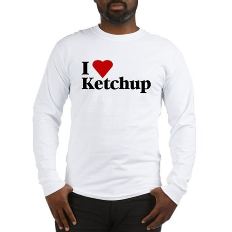 I love ketchup Long Sleeve T-Shirt