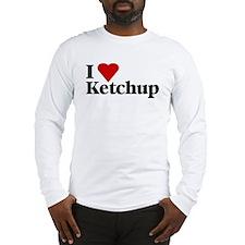 I love ketchup Long Sleeve T-Shirt