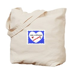"MAKE A DIFFERENCE ""CARE FOR SOMEONE"" Tote Bag"