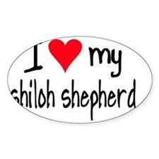 I LOVE MY Shiloh Shepherd Decal