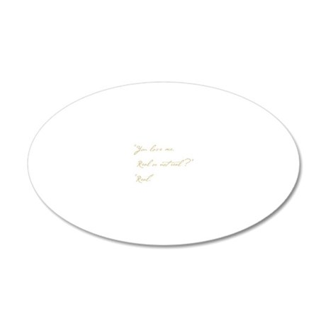 you love me real 20x12 Oval Wall Decal