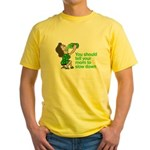 Tell Your Mom To Slow Down Yellow T-Shirt