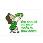 Tell Your Mom To Slow Down Postcards (Package of 8