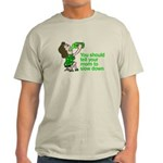 Tell Your Mom To Slow Down Light T-Shirt