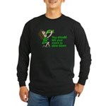 Tell Your Mom To Slow Down Long Sleeve Dark T-Shir