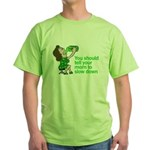 Tell Your Mom To Slow Down Green T-Shirt