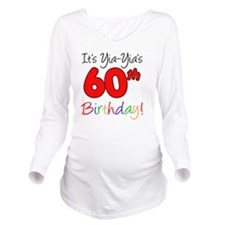 Yia-Yias 60th Birthd Long Sleeve Maternity T-Shirt