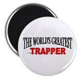 """The World's Greatest Trapper"" Magnet"