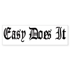 Easy Does It Bumper Sticker Black/White