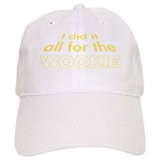 i did it all for the wookie Baseball Cap