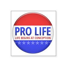 """apr12_pro_life_button Square Sticker 3"""" x 3"""""""