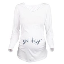 goal digger Long Sleeve Maternity T-Shirt