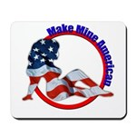 Make Mine American Mousepad
