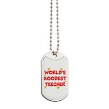 World's Goodest Teecher Dog Tags