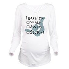 leanr to surf1 Long Sleeve Maternity T-Shirt