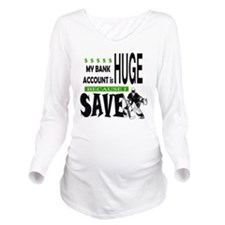 Bank Account Long Sleeve Maternity T-Shirt