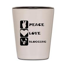 Peace Love Blogging Shot Glass