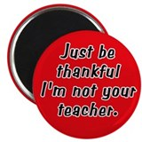 Not Your Teacher Magnet