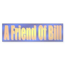 A Friend Of Bill Bumper Sticker Blue/Gold