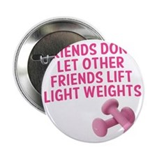 "friends-dont-let-other-friends-girly 2.25"" Button"