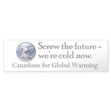 Canadians for Global Warming Bumper Bumper Sticker