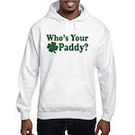 Who's Your Paddy Hooded Sweatshirt