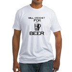 Will Crochet for Beer Fitted T-Shirt