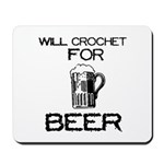 Will Crochet for Beer Mousepad