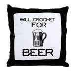 Will Crochet for Beer Throw Pillow