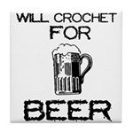 Will Crochet for Beer Tile Coaster