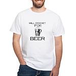 Will Crochet for Beer White T-Shirt