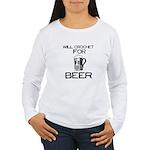 Will Crochet for Beer Women's Long Sleeve T-Shirt