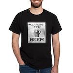 Will Crochet for Beer Dark T-Shirt