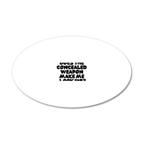 Does The Concealed Weapon bt 20x12 Oval Wall Decal