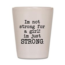 im-not-just-strong-for-a-girl-plane Shot Glass