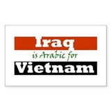 Iraq is Arabic for Vietnam Bumper Stickers