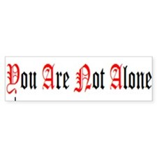 You Are Not Alone Bumper Sticker BlackRed/White